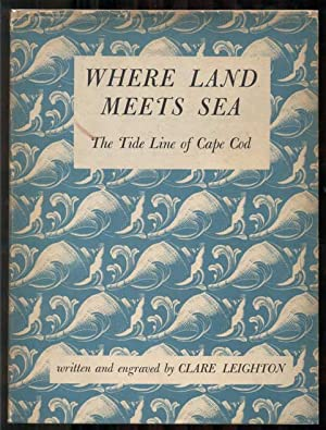 Where Land Meets Sea: The Tide Line of Cape Cod: Leighton, Clare