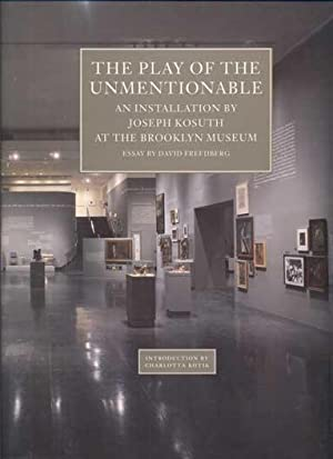 The Play of the Unmentionable: An Installation: Kosuth, Joseph; David