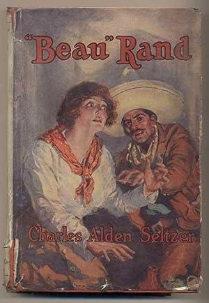 "Beau"" Rand: Seltzer, Charles Alden"