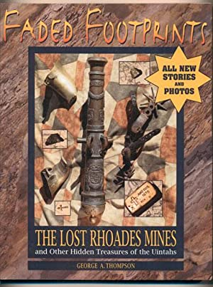 Faded Footprints; The Lost Rhoades Mines and: Thompson, George A.