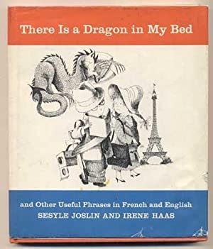 There Is a Dragon in My Bed.: Joslin, Sesyle
