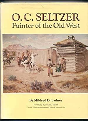 O. C. Seltzer: Painter of the Old: Ladner, Mildred D.;