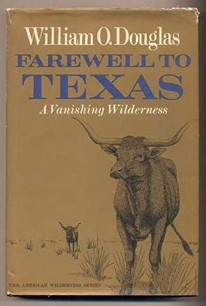 Farewell to Texas, A Vanishing Wilderness: Douglas, William O.