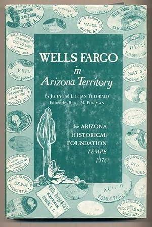 Wells Fargo in Arizona Territory: Theobald, John and