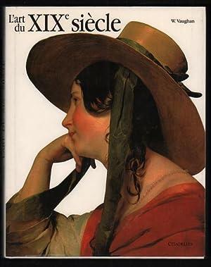 L'Art Du XIXe Siècle 1780-1850: Vaughan, William; Translated