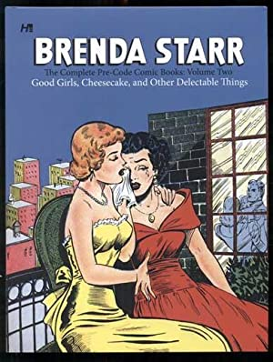 Brenda Starr: The Complete Pre-Code Comic Books, Volume Two - Bad Girls, Cheesecake, and Other De...