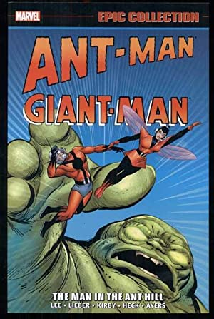 Ant-Man/ Giant-Man Epic Collection: The Man in the Ant Hill