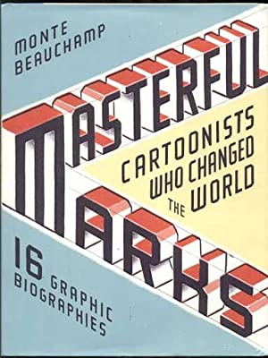 Masterful Marks: Cartoonists Who Changed the World