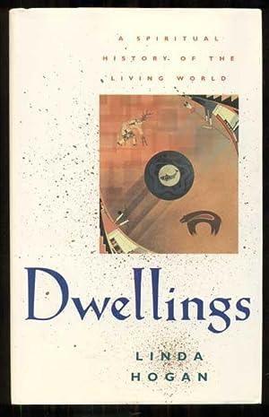 Dwellings: A Spiritual History of the Living: Hogan, Linda