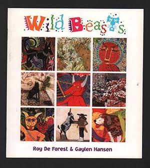 Wild Beasts: Roy De Forest & Gaylen: De Forest, Roy;