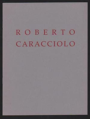 Roberto Caracciolo, Paintings and Works on Paper-: Caracciolo, Roberto; Rose,