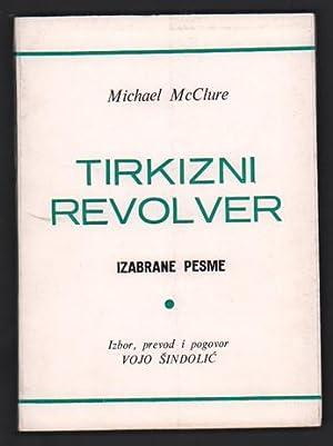 Tirkizni Revolver: Izabrane pesme: McClure, Michael; Vojo