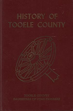 History of Tooele County: Tooele County]