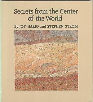 Secrets From the Center of the World: Harjo, Joy; Steven