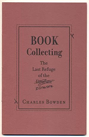 Book Collecting: The Last Refuge of the: Bowden, Charles