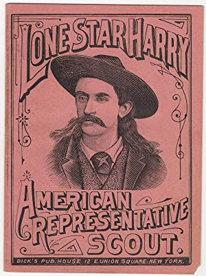 Lone Star Harry: American Representative Scout: Predominately authored by