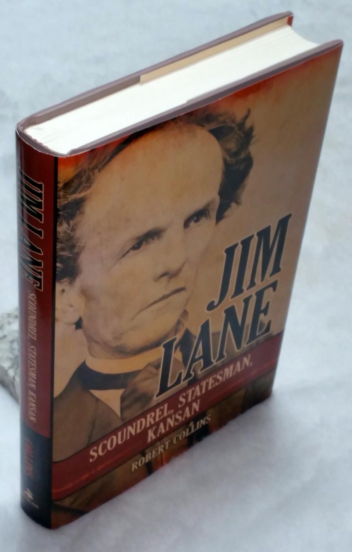 Jim Lane: Scoundrel, Statesman, Kansan