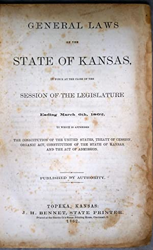 General Laws of the State of Kansas in Force at the Close of the Session of the Legislature Ending ...