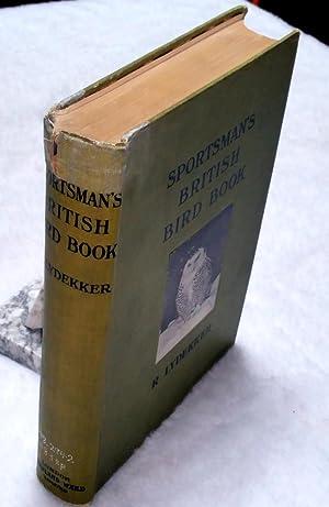 The Sportsman's British Bird Book: Lydekker, R.