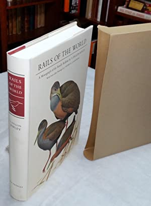 Rails of the World: A Monograph of the Family Rallidae (and a Chapter on Fossil Species By Storrs L...