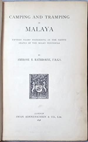 Camping and Tramping in Malaya: Fifteen Years' Pioneering in the Native States of the Malay ...
