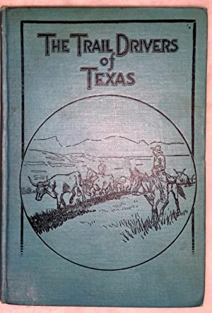 The Trail Drivers of Texas, Volume I: Hunter, J. Marvin