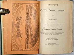 Dubuque City Directory for 1878-1879. Containing a Review of the Progress of the City; A Complete ...
