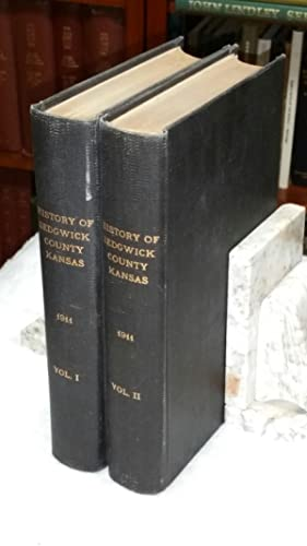 History of Wichita and Sedgwick County Kansas Past and Present Including an Accountof the Cities, ...