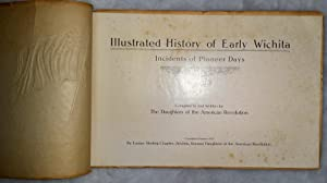 """Illustrated History of Early Wichita: Incidents of Pioneer Days [cover Title Reads: """"Wichita: ..."""