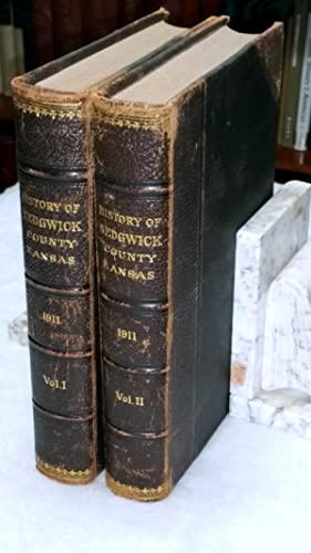History of Wichita and Sedgwick County Kansas Past and Present Including an Account of the Cities, ...