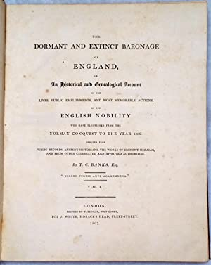The Dormant and Extinct Baronage of England, or, An historical and Genealogical Account of the ...