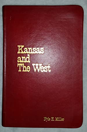 Kansas and the West: Bicentennial Essays in Honor of Nyle H. Miller (Nyle Miller's Copy ...