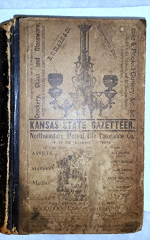 Kansas State Gazetteer and Business Directory Including A Complete Business Directory of Kansas C...