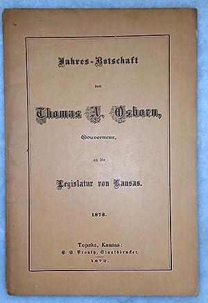 Jahres-Botschaft von Thomas A. Osborn, Gouverneur an die Legislatur von Kansas [Annual Message of ...
