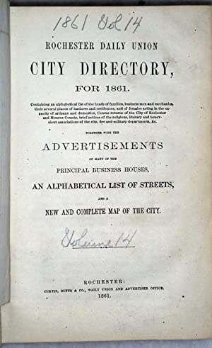 Rochester Daily Union City Directory for 1861. Together with the Advertisements of Many of the ...
