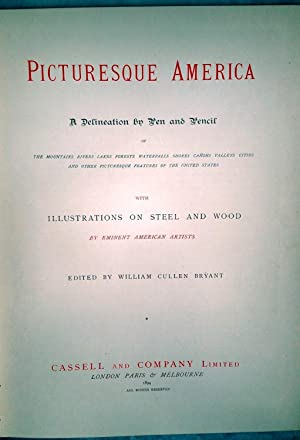 Picturesque America: A Delineation By Pen and Pencil of the Mountains, Rivers, Lakes Forest, ...