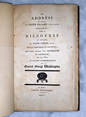An Address in Latin, By Joseph Willard, // President; and a Discourse in English By David Tappan, /...