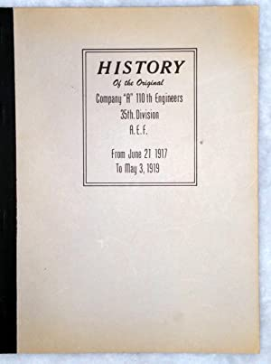 """History of the Original Company """"A"""" 110th Engineers, 35th Division A.E.F. From June 21 ..."""