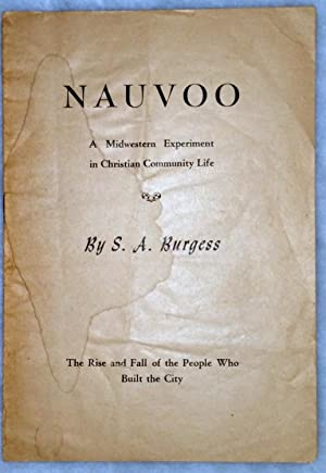 Nauvoo: A Midwestern Experiment in Christian Community Life: Burgess, S. A.