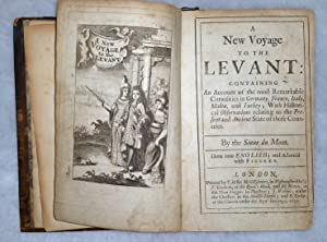 A New Voyage to the Levant: Containing an Account of the Most Remarkable Curiosities in German, ...
