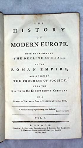 The History of Modern Europe. With an Account of the Decline and Fall of the Roman Empire, and a ...