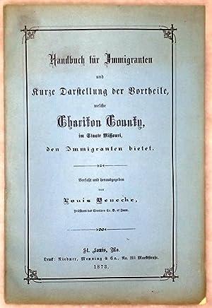 Handbuch Fur Immigranten Und Kurze Darstellung Der Vortheile, Welche Chariton County, Im Staate ...