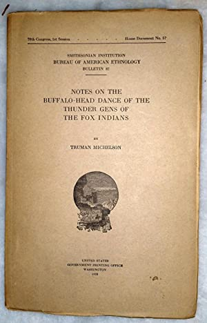 Notes On the Buffalo-Head Dance of the Thunder Gens of the Fox Indians (Smithsonian Institution ...