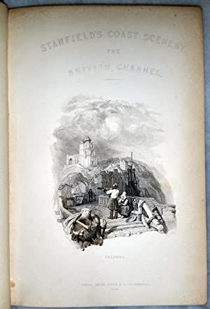 Stanfield's Coast Scenery. A Series of Views in the British Channel, from Original Drawings ...