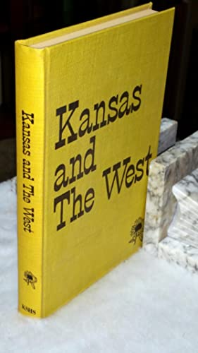 Kansas and the West: Bicentennial Essays in Honor of Nyle H. Miller: Blackburn, Forrest R., Edgar ...