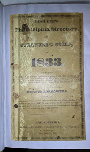 Desilver's Philadelphia Directory and Stranger's Guide, for 1833. Containing the Names of the Cit...