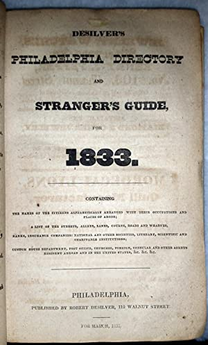 Desilver's Philadelphia Directory and Stranger's Guide, for 1833. Containing the Names of...