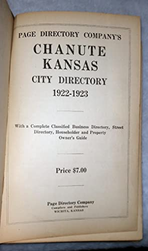 Page Directory Company's Chanute Kansas, City Directory 1922-1923, With a Complete Classified Bus...