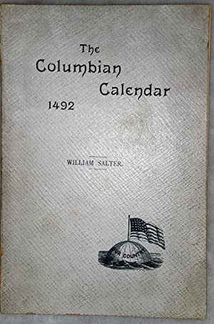 Columbian Calendar: The Voyage of Christopher Columbus from the Third Day of August to The ...