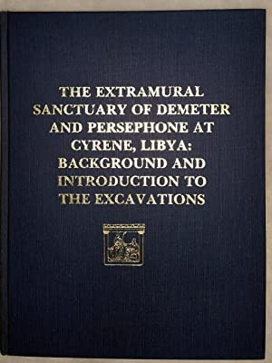 The Extramural Sanctuary of Demeter and Persephone at Cyrene, Libya. Final Reports. Volume I: ...